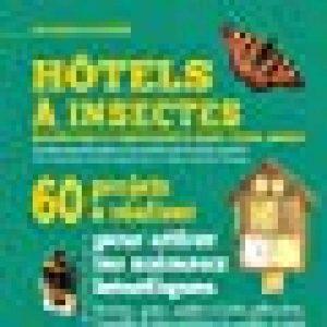 Hôtels à insectes : 60 projets à réaliser de la marque Markus Gastl image 0 produit