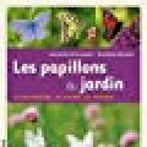 Les Papillons du jardin. Les reconnaître, les attirer, les protéger de la marque Mathilde Renard image 0 produit
