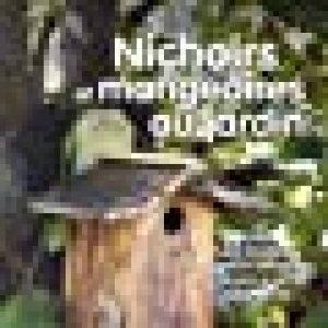 Nichoirs et mangeoires au jardin : 35 modèles pour attirer les oiseaux dans votre jardin de la marque Caroline Arber image 0 produit
