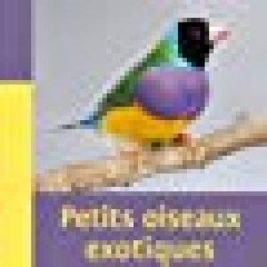Petits oiseaux exotiques. Les connaître, les nourrir, les soigner de la marque Renaud Lacroix image 0 produit